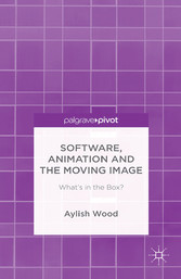 Software, Animation and the Moving Image - What...