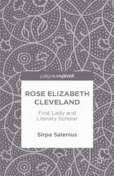 Rose Elizabeth Cleveland - First Lady and Liter...