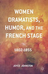 Women Dramatists, Humor, and the French Stage -...