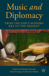 Music and Diplomacy from the Early Modern Era t...