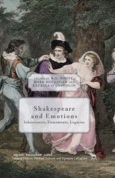 Shakespeare and Emotions - Inheritances, Enactm...