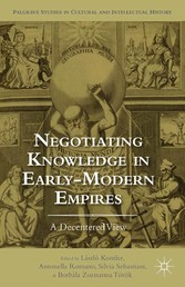 Negotiating Knowledge in Early Modern Empires -...