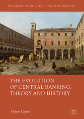 The Evolution of Central Banking: Theory and Hi...
