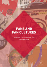 Fans and Fan Cultures - Tourism, Consumerism an...