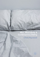 Men, Masculinity and Contemporary Dating