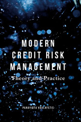 Modern Credit Risk Management - Theory and Prac...