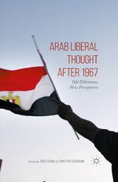 Arab Liberal Thought after 1967 - Old Dilemmas,...