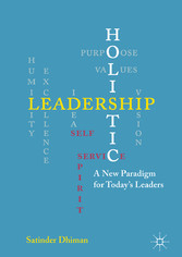 Holistic Leadership - A New Paradigm for Todays...