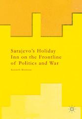 Sarajevos Holiday Inn on the Frontline of Polit...