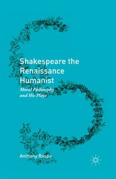 Shakespeare the Renaissance Humanist - Moral Ph...
