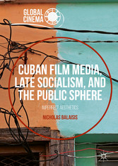 Cuban Film Media, Late Socialism, and the Publi...