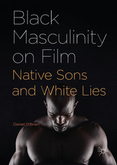 Black Masculinity on Film - Native Sons and Whi...