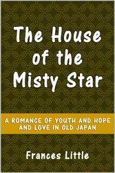 The House of the Misty Star - A Romance of Yout...
