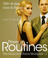 Seduction Force Multiplier 2: Power of Routines...
