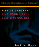 Develop Powerful Self-Discipline and Self-Motiv...