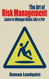 The Art of Risk Management - Learn to Manage Ri...