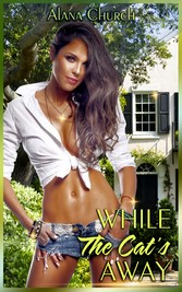 While The Cats Away - Book 1 of While The Cats ...