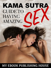 Kama Sutra Guide to Having Amazing Sex - (Sex P...