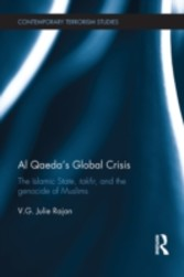 Al Qaeda's Global Crisis - The Islamic State, Takfir and the Genocide of Muslims
