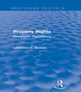 Property Rights (Routledge Revivals) - Philosophic Foundations