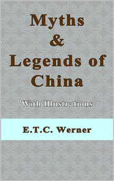 Myths and Legends of China With Illustrations