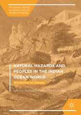 Natural Hazards and Peoples in the Indian Ocean World - Bordering on Danger