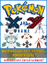 Pokemon X and Y Game Walkthrough, Tips, Episode...