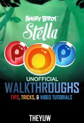 Angry Birds Stella Pop Unofficial Walkthroughs,...