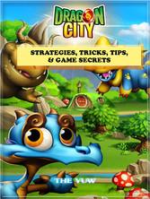 Dragon City Strategies, Tricks, Tips, & Game Se...