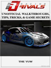 Racing Rivals Unofficial Walkthroughs, Tips, Tr...