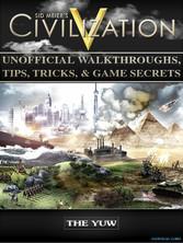 Civilization V Unofficial Walkthroughs, Tips, T...