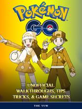 Pokemon Go Unofficial Walkthroughs, Tips Tricks...