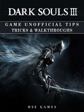 Dark Souls III Game Unofficial Tips Tricks & Wa...