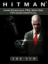 Hitman 2 Game Download, PS4, Xbox One, Tips, Gu...