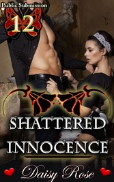 Shattered Innocence - Book 12 of Public Submission