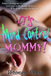 Its Mind Control, Mommy! - Book 7 of Sex Magic