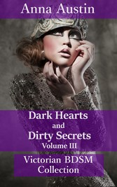 Dark Hearts and Dirty Secrets - Volume III
