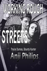 Working Rough Streets - Book 3 of Tracie Dumas,...