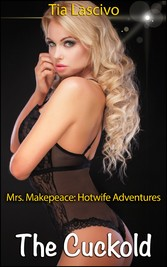 The Cuckold - Book 3 of Mrs. Makepeace - Hotwif...