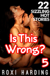 Is This Wrong #5 - 22 Sizzling Hot Stories