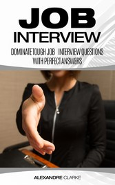 Job Interview - Dominate the Toughest Job Inter...