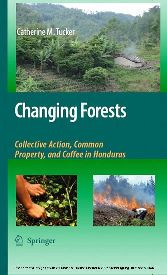 Changing Forests - Collective Action, Common Property, and Coffee in Honduras