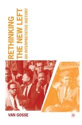 Rethinking the New Left - An Interpretative His...