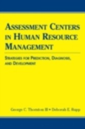 Assessment Centers in Human Resource Management - Strategies for Prediction, Diagnosis, and Development