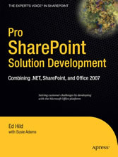 Pro SharePoint Solution Development - Combining .NET, SharePoint and Office 2007