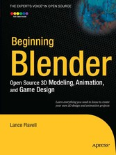 Beginning Blender - Open Source 3D Modeling, Animation, and Game Design