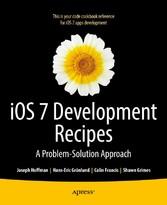 iOS 7 Development Recipes - Problem-Solution Ap...