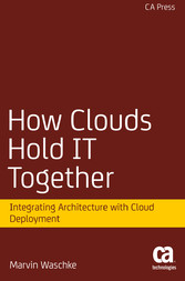 How Clouds Hold IT Together - Integrating Archi...