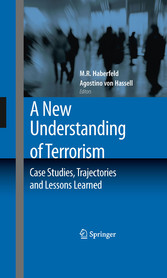 A New Understanding of Terrorism - Case Studies, Trajectories and Lessons Learned