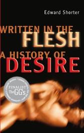 Written in the Flesh - A History of Desire